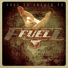 Fuel - Soul to Preach To