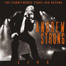 Andrew Strong - The Commitments Years And Beyond