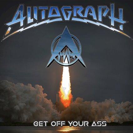 Autograph - Get Off Your Ass
