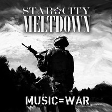 Star City Meltdown - Music = War