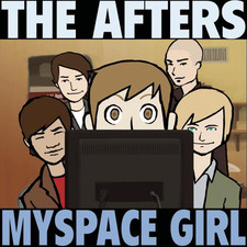 The Afters - Myspace Girl - Single