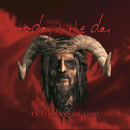 Today Is The Day - In The Eyes Of God (re-issue)