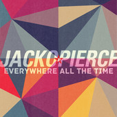 Jackopierce  - Everywhere All the Time