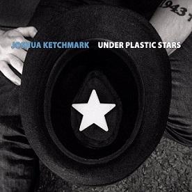 Joshua Ketchmark - Under Plastic Stars