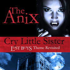 The Anix - Cry Little Sister