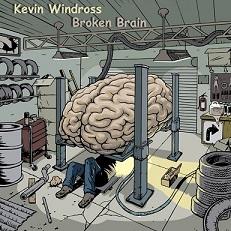 Kevin Windross - Broken Brain