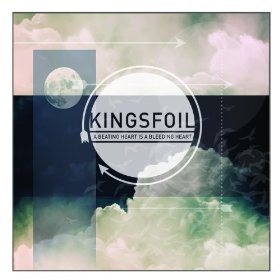 Kingsfoil - A Beating Heart Is a Bleeding Heart