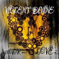 Violent Divine - Louder Than Love