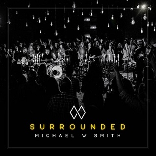 Michael W.Smith - Surrounded
