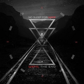No Sleep For Lucy - Until The End
