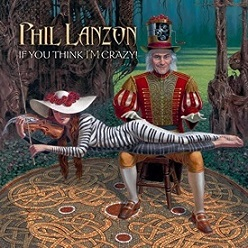Phil Lanzon - If you think I´m crazy