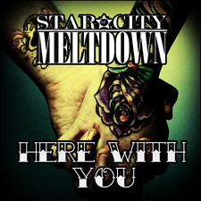 Star City Meltdown - Here's to Us- Radio Edit - Single
