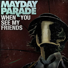 Mayday Parade - When You See My Friends - Single