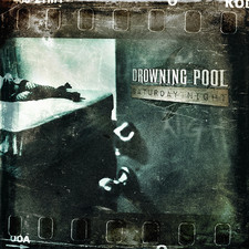 Drowning Pool - Saturday Night