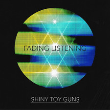 Shiny Toy Guns - Fading Listening