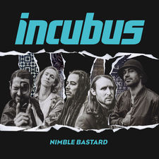 Incubus - Nimble Bastard - Single