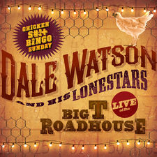 Dale Watson - Live at the Big T Roadhouse