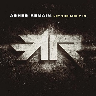 Ashes Remain - Let the Light In