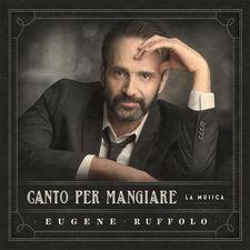 Eugene Ruffolo - Canto Per Mangiare