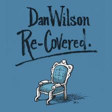 Dan Wilson - Re-Covered