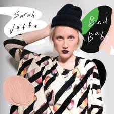 Sarah Jaffe - Bad Baby