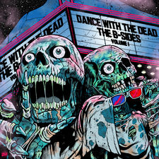 Dance With The Dead - B-Sides: Vol. 1