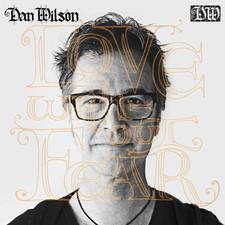 Dan Wilson - Love Without Fear