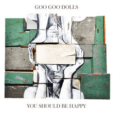 The Goo Goo Dolls - You Should Be Happy - EP