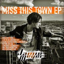 Jamie Meyer - Miss This Town - EP