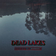 Dead Lakes - Nothing is Sacred - Single