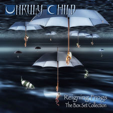 Unruly Child - Reigning Frogs - The Box Set Collection