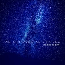 As Strange As Angels - Mirror Mirror - EP