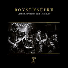 Boysetsfire - 20th Anniversary Live in Berlin (Complete Deluxe Edition)