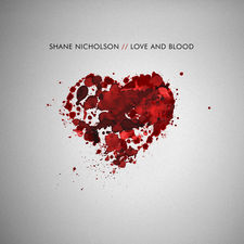 Shane Nicholson - Love and Blood