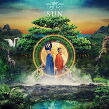 Empire of the Sun - Two Vines (Deluxe)