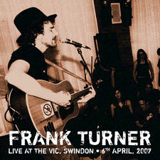 Frank Turner - Sleep Is for the Week: Tenth Anniversary Edition (Live from the Vic, Swindon – 6th April 2007)
