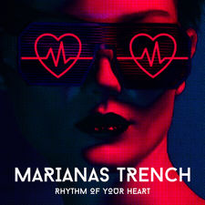 Marianas Trench - Rhythm of Your Heart - Single