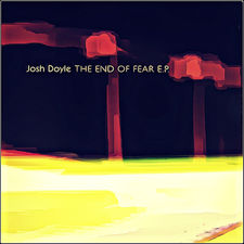 Josh Doyle - The End of Fear EP