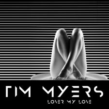 Tim Myers - Lover My Love - Single