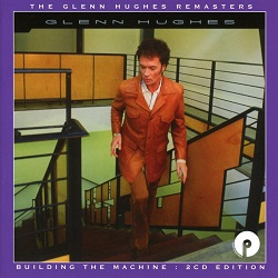 Glenn Hughes - Building the Machine - 2cd edition Remastered