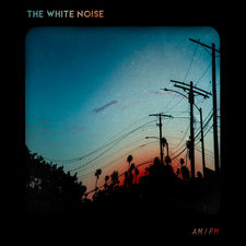 The White Noise - AM / PM