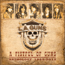 L.A. Guns - A Fistful of Guns: Anthology 1985-2012