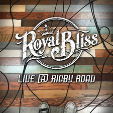 Royal Bliss - Live @ Rigby Road