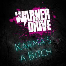 Warner Drive - Karma's a Bitch - Single