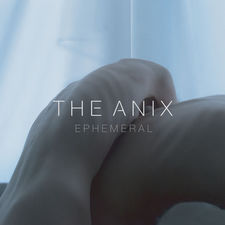 The Anix - Ephemeral