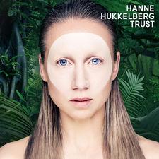 Hanne Hukkelberg - Trust