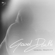 Samuel Proffitt - Good Death - EP