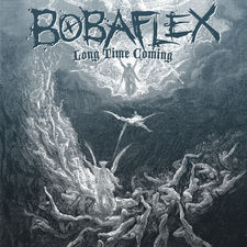 Bobaflex - Long Time Coming - Single