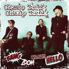 Cheap Trick - Bang, Zoom, Crazy… Hello
