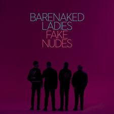 Barenaked Ladies - Fake Nudes
